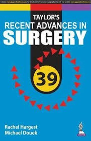 Taylor's Recent Advances in Surgery 39