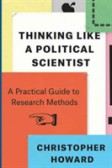 Thinking Like a Political Scientist A Practical Guide to Research Methods
