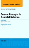 Current Concepts in Neonatal Nutrition