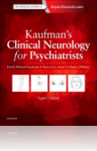 Kaufman`s Clinical Neurology for Psychiatrists , 8th Edition