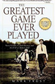 The Greatest Game Ever Played : Harry Vardon, Francis Ouimet, and the Birth of Modern Golf