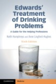 Edwards' Treatment of Drinking Problems: A Guide for the Helping Professions