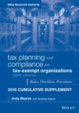 Tax Planning and Compliance for Tax–Exempt Organizations 2016 Cumulative Supplement