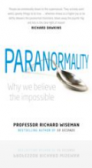 Paranormality : Why We Believe the Impossible