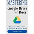 Mastering Google Drive and Docs