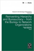 Reinventing Hierarchy and Bureaucracy: From the Bureau to Network Organizations