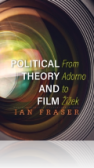 Political Theory and Film : From Adorno to Zizek