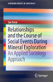 Relationships and the Course of Social Events During Mineral Exploration