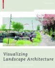 Visualizing Landscape Architecture