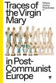 Traces of the Virgin Mary in Post-Communist Europe