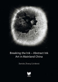 Breaking the Ink - Abstract Ink art in Mainland China