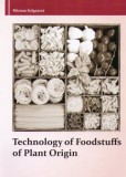 Technology of Foodstuffs of Plant Origin