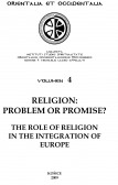 Religion: Problem or Promise? The Role of Religion in the Integration of Europe