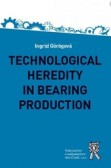 Technological Heredity in Bearing Production