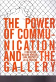 The Power of Communication and The Gallery