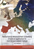 Performance Measurement in Banking: Empirical Application to Central and Eastern Europe