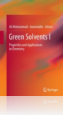 Green Solvents I: Properties and Applications in Chemistry