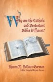 Why Are the Catholic and Protestant Bibles Different?