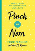 Pinch of Nom Food Planner : Includes 26