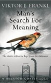 Frankl - Man's Search For Meaning: The classic tribute to hope from the Holocaust