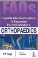 Frequently Asked Questions (FAQs) for Postgraduate Practical Examination in Orthopaedics